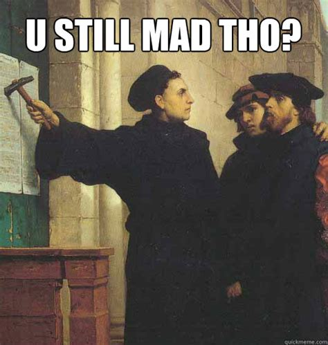 U Still Mad Meme - u still mad tho martin luther quickmeme