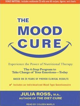 the mood cure the 4 step program to rebalance your emotional chemistry and rediscover your natural sense of well being 1 ebook jaweiamb a great wordpress com site