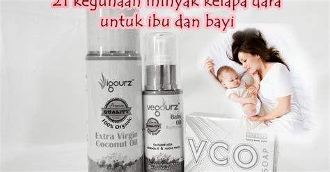Minyak Evoo Untuk Bayi gardenherbshop 21 kegunaan minyak kelapa dara untuk ibu