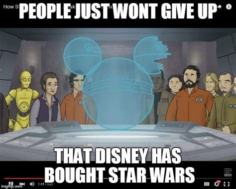 Disney Star Wars Meme - sorry i had to screenshot it imgflip