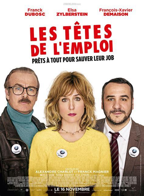 film comedie francais 2016 les t 234 tes de l emploi film 2016 allocin 233