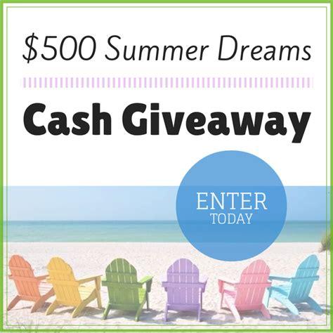 Cash Giveaways Ending Today - 500 summer dreams cash giveaway