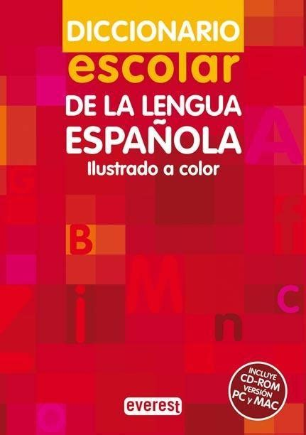 libro diccionario escolar de la diccionario escolar de la lengua espaola incluye cd rom versin pc y mac ilustrado a color