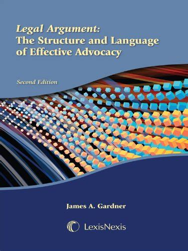 the structure of argument books argument a gardner lexisnexis second edition
