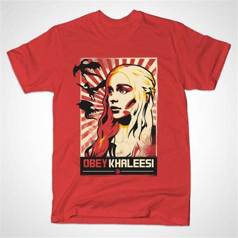 Tshirt Obey Name obey khaleesi t shirt the shirt list