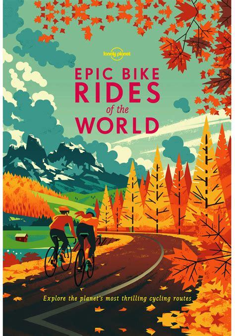 terning around the world by bike books epic bike rides of the world