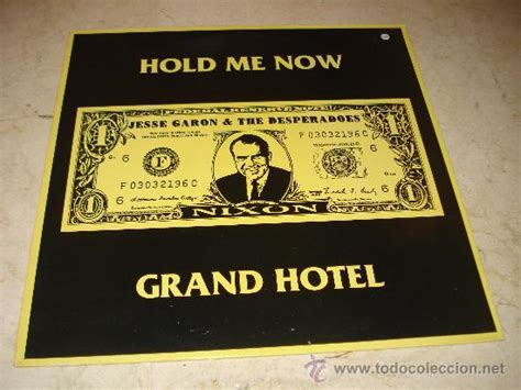 section 12 hold me now jesse garon the desperadoes hold me now grand hotel