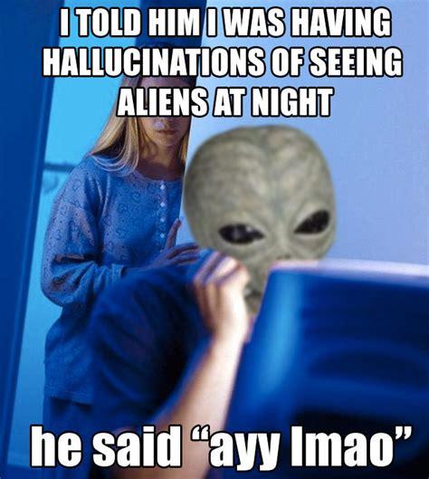 High Alien Meme - ayy lmao