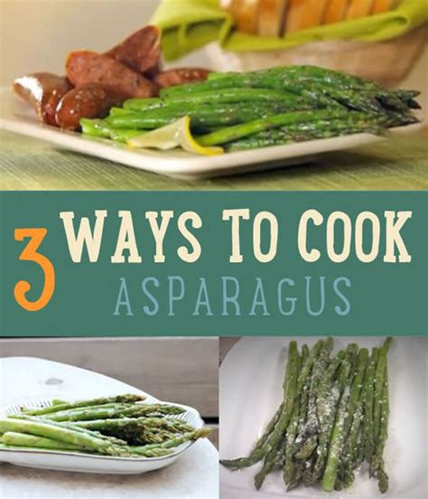 3 ways to cook asparagus how to cook asparagus diy ready