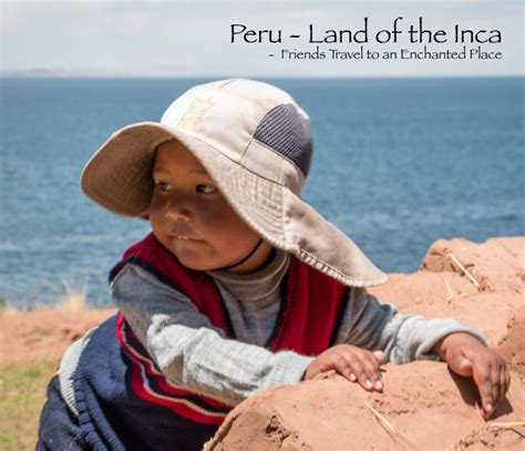 journey to the land of the inca books peru land of the inca by nelson hoover travel blurb books