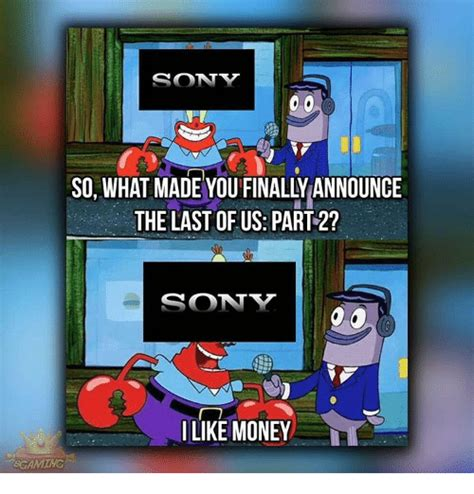 The Last Of Us Memes - sony the last of us part 2 sony i like money meme on me me