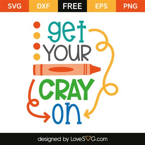 Get Your On by Get Your Cray On Lovesvg