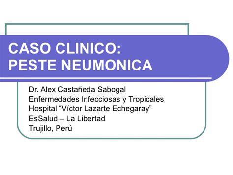 caso clinico caso clinico peste neumonica