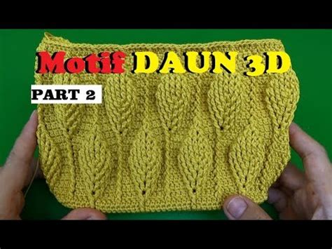 tutorial rajut umi iva tutorial merajut motif daun 3d part 2 youtube