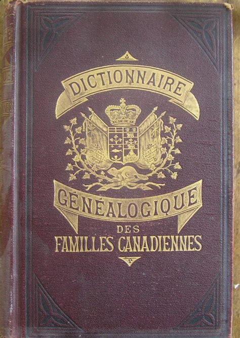 dictionnaire g 233 n 233 alogique des familles canadiennes par