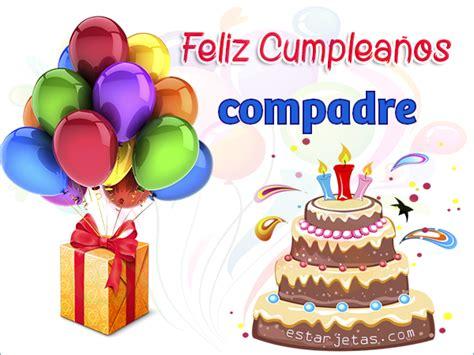 imagenes feliz cumpleaños compadre feliz cumplea 241 os compadre im 225 genes de cumplea 241 os