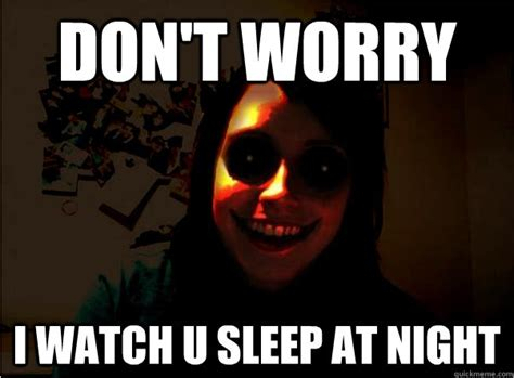 Scary Internet Memes - scary overly obsessive girlfriend memes quickmeme