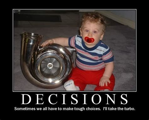 Turbo Meme - tough decision turbochargerpros com turbocharged fun pinterest