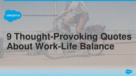 Quotes About Work Balance by 9 Thought Provoking Quotes About Work Balance