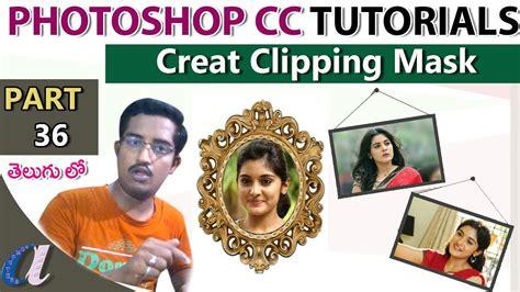 html tutorial youtube in telugu photoshop cc tutorials in telugu 36 create clipping mask