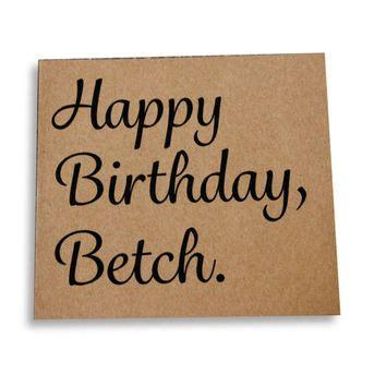 Happy Birthday Sarcastic Wishes Shop Funny Sarcastic Birthday Card On Wanelo