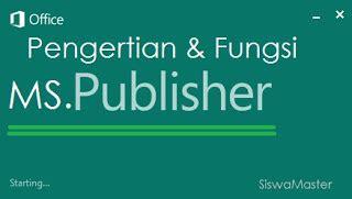 pengertian dan fungsi perintah perintah dalam micrososft pengertian fungsi dan keunggulan microsoft publisher