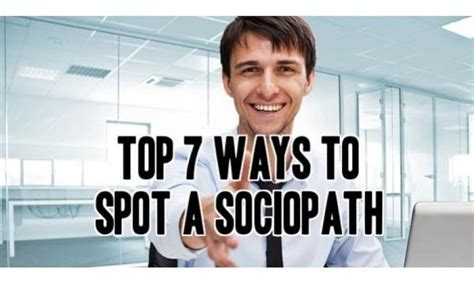Ways To Spot A by Top 7 Ways To Spot A Sociopath Psychopath Or Narcissist