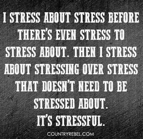 Stress Quotes 25 Best Stress Quotes On Stress Humor