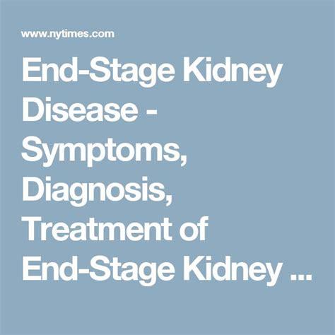 failure symptoms end stage 10 best ideas about symptoms of kidney disease on kidney symptoms kidney