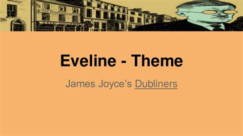 Themes In Dubliners By James Joyce | eveline theme