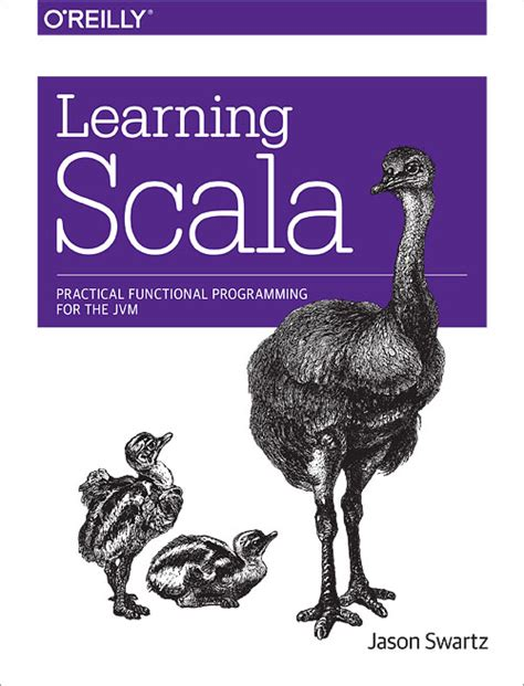 learning scala programming object oriented programming meets functional reactive to create scalable and concurrent programs books learning scala o reilly media