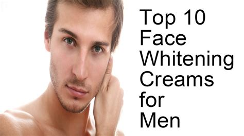 best facial treatment for men skin care men top 10 face whitening creams for men