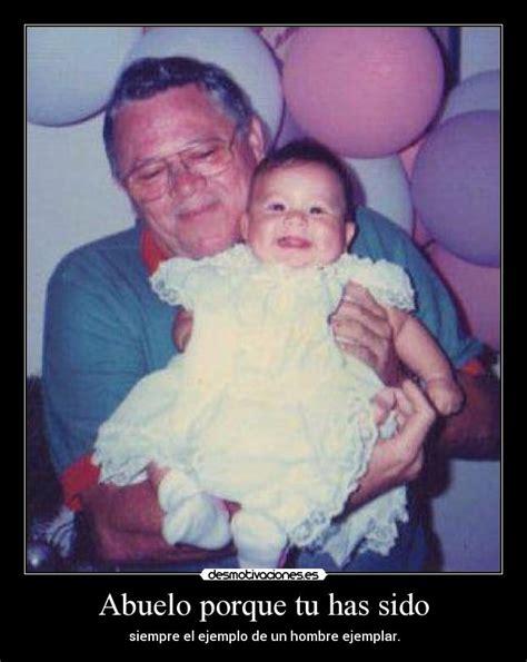 imagenes te extraño abuelito abuelo porque tu has sido desmotivaciones