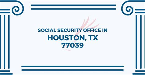 social security office in houston 77039 get help now