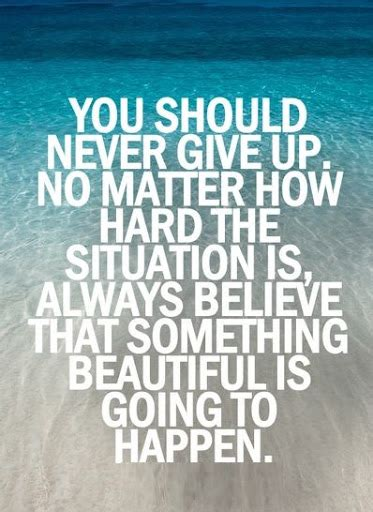 quotes about never giving up 50 inspirational quotes about never give up saudos