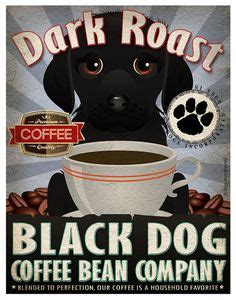 black dog coffee house 1000 images about busta the black lab on pinterest