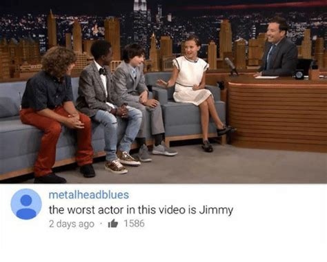 The Worst Acting Day Of My by Metalheadblues The Worst Actor In This Is Jimmy 2