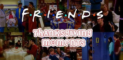 amazing friends thanksgiving moments