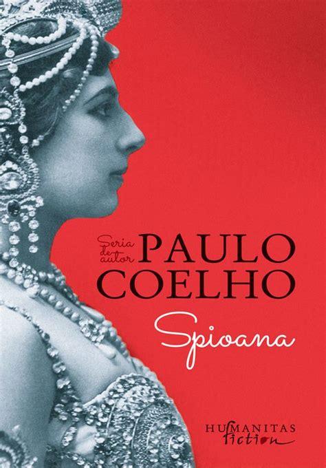 Mata Hari The Paulo Coelho spioana mata hari achitata si de paulo coelho postmodern