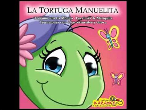 manuelita la tortuga youtube las tortuguitas la tortuga manuelita youtube
