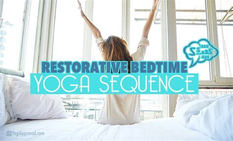 bed time yoga do this restorative bedtime yoga sequence for better sleep
