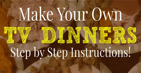 make your own dinner make your own tv dinners an easy way to reduce your