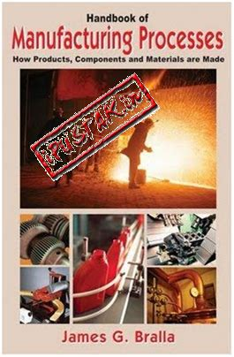 design for manufacturing handbook by james g bralla handbook of manufacturing processes how books