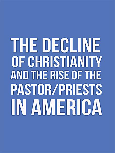 the fall of the priests and the rise of the lawyers books the decline of christianity and the rise of the pastor