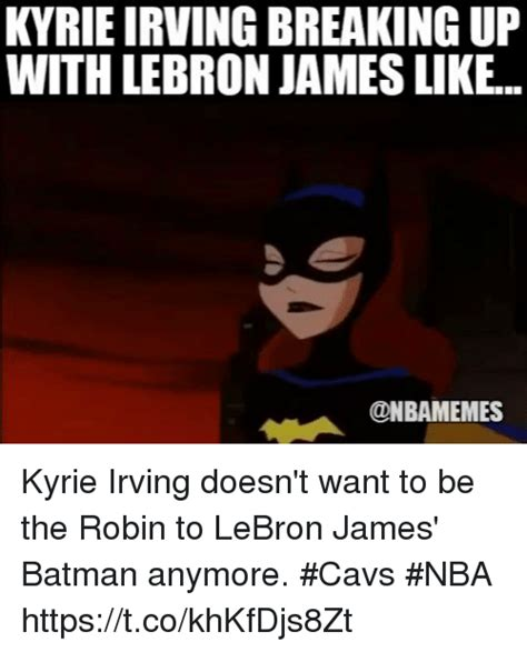 Kyrie Irving Memes - kyrie irving breaking up with lebron james like kyrie