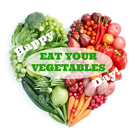 vegetables a day happy eat your vegetables day healthy living how to