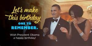 Obama Wishing Happy Birthday Wish President Obama A Happy Birthday Happy Birthday Mr