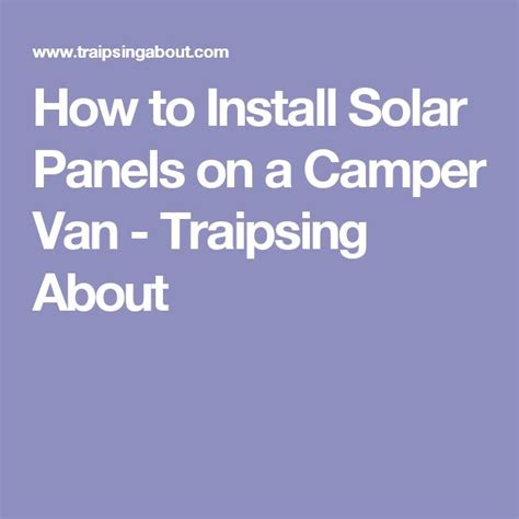 how to install solar panels yourself 298 best images about conversion and cing gear notes on cargo and