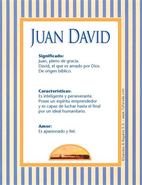 imagenes para mi novio juan david juan david significado del nombre juan david nombres