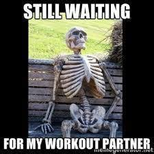 Workout Partner Meme - 5 steps to finding being a great workout partner gainz